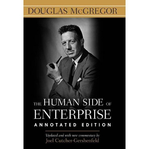 The Human Side of Enterprise, Annotated Edition - by  Douglas McGregor (Hardcover) - image 1 of 1