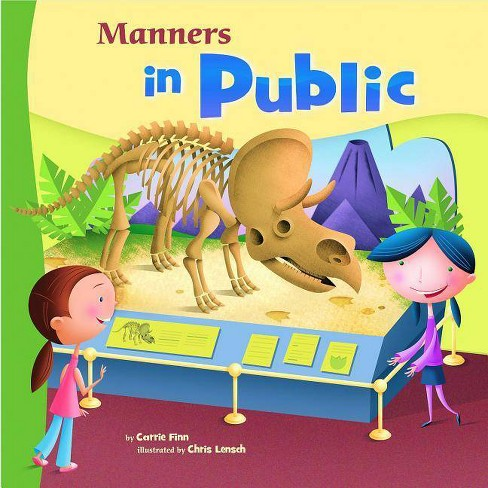 Manners in Public - (Way to Be! Manners (Paperback)) by  Carrie Lynn Finn (Paperback) - image 1 of 1
