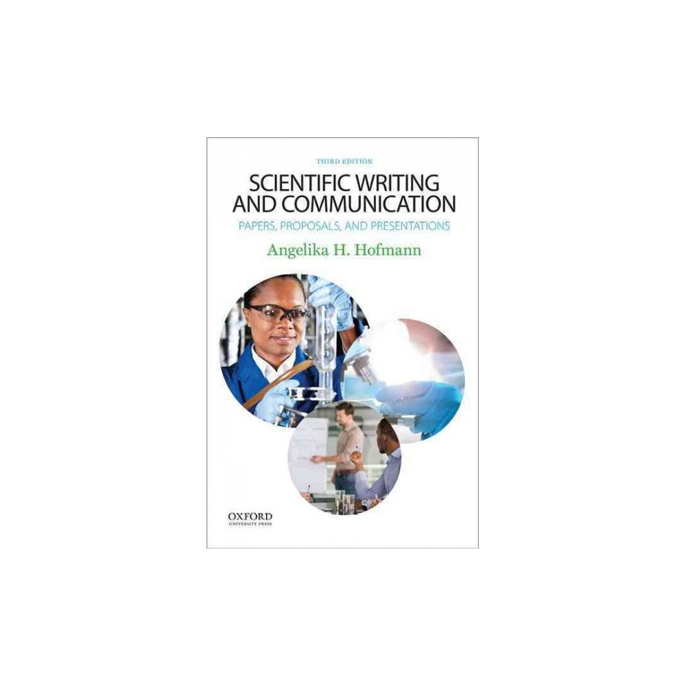 Scientific Writing and Communication : Papers, Proposals, and Presentations (Paperback) (Ph.D. Angelika