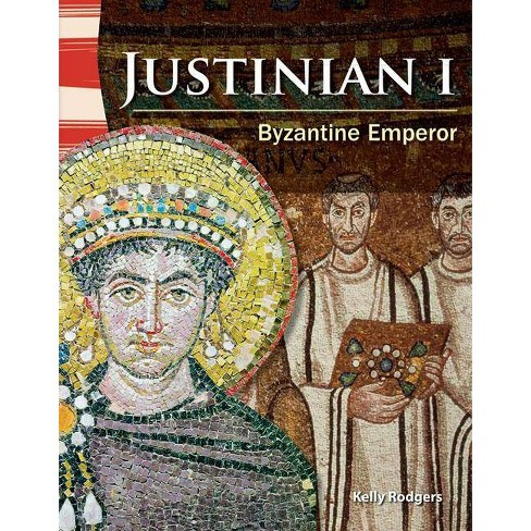 Justinian I (World History) - (Primary Source Readers) by  Kelly Rodgers (Paperback) - image 1 of 1