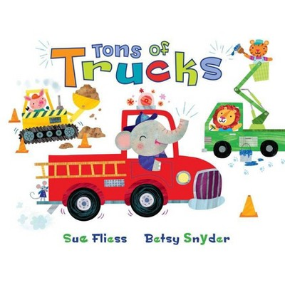 Tons of Trucks (Hardcover)by Sue Fliess