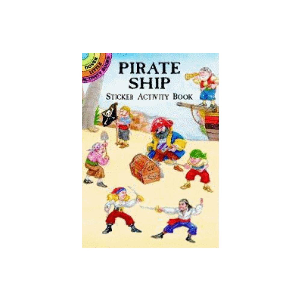 Pirate Ship Sticker Activity Book Dover Little Activity Books By Steven James Petruccio Mixed Media Product