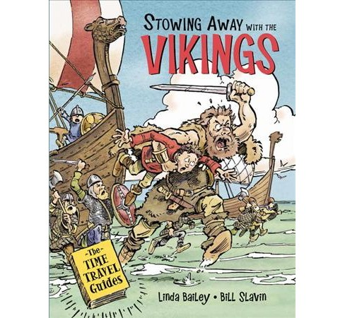 Stowing Away With the Vikings -  (The Time Travel Guides) by Linda Bailey (Paperback) - image 1 of 1