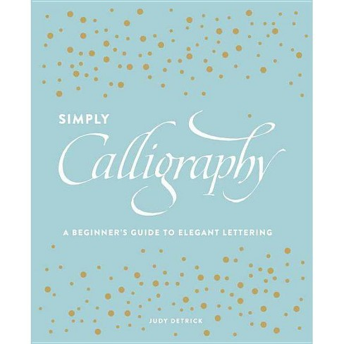 Simply Calligraphy - by  Judy Detrick (Paperback) - image 1 of 1