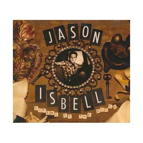 Jason  JasonIsbell Isbell - Sirens Of The Ditchsirens Of The Ditch (CD) - image 1 of 3