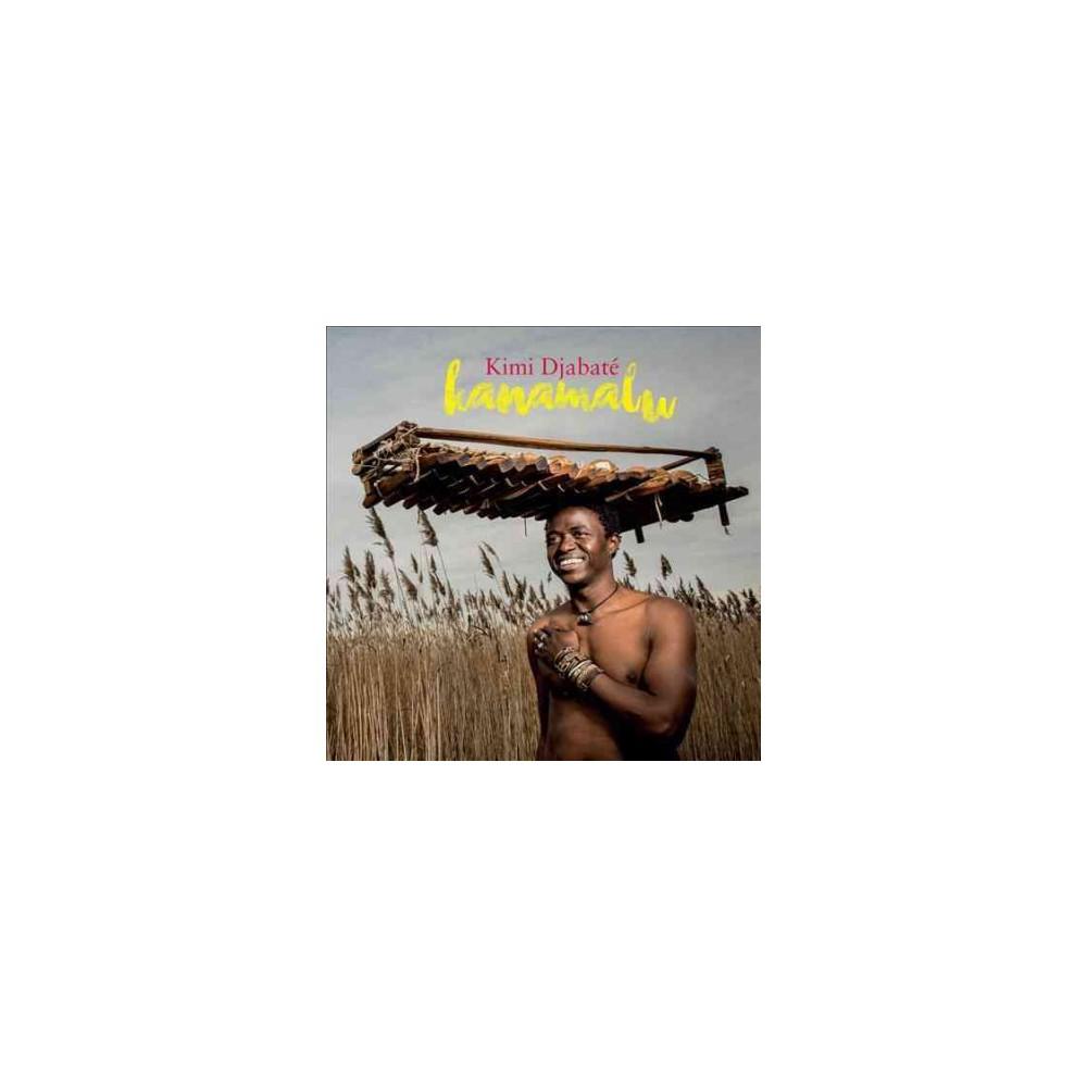 Kimi Djabate - Kanamalu (CD)