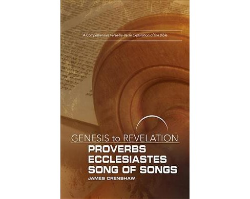 Proverbs, Ecclesiastes, Song of Songs : A Comprehensive Verse-by-Verse Exploration of the Bible, - image 1 of 1