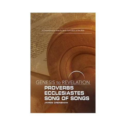 Proverbs, Ecclesiastes, Song of Songs : A Comprehensive Verse-by-Verse  Exploration of the Bible,