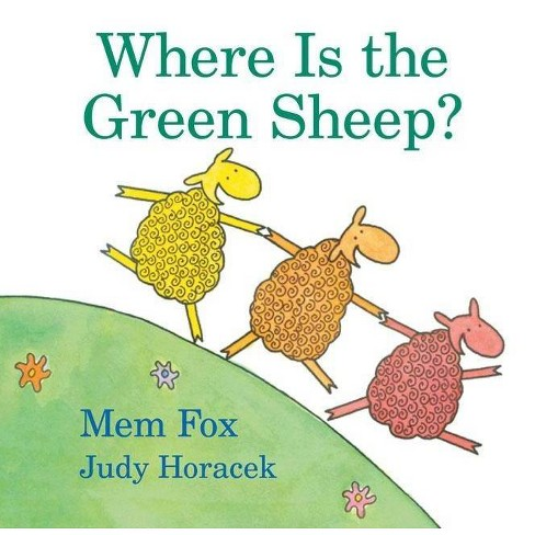 Where Is the Green Sheep? - by  Mem Fox & Judy Horacek (Hardcover) - image 1 of 1