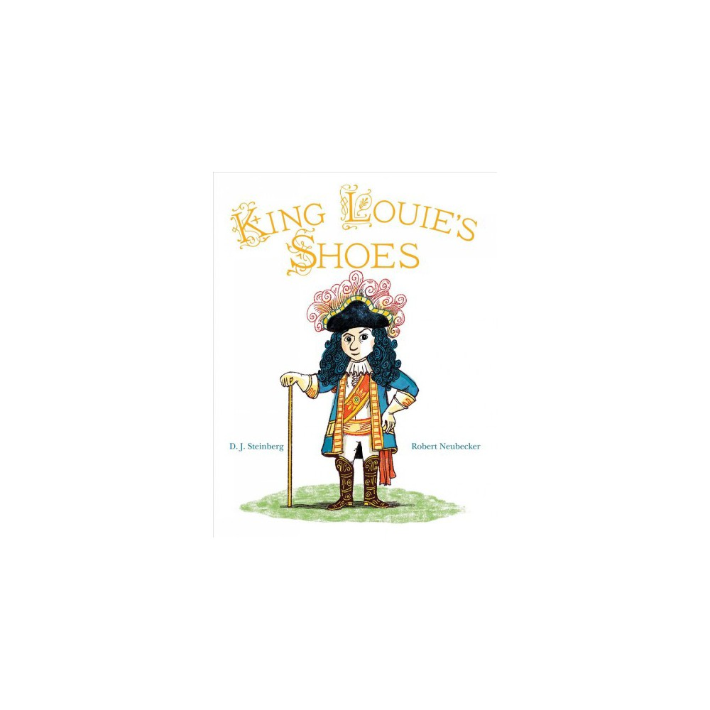 King Louie's Shoes - by D. J. Steinberg (School And Library)