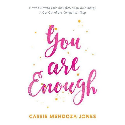 You Are Enough - by  Cassie Mendoza-Jones (Paperback) - image 1 of 1