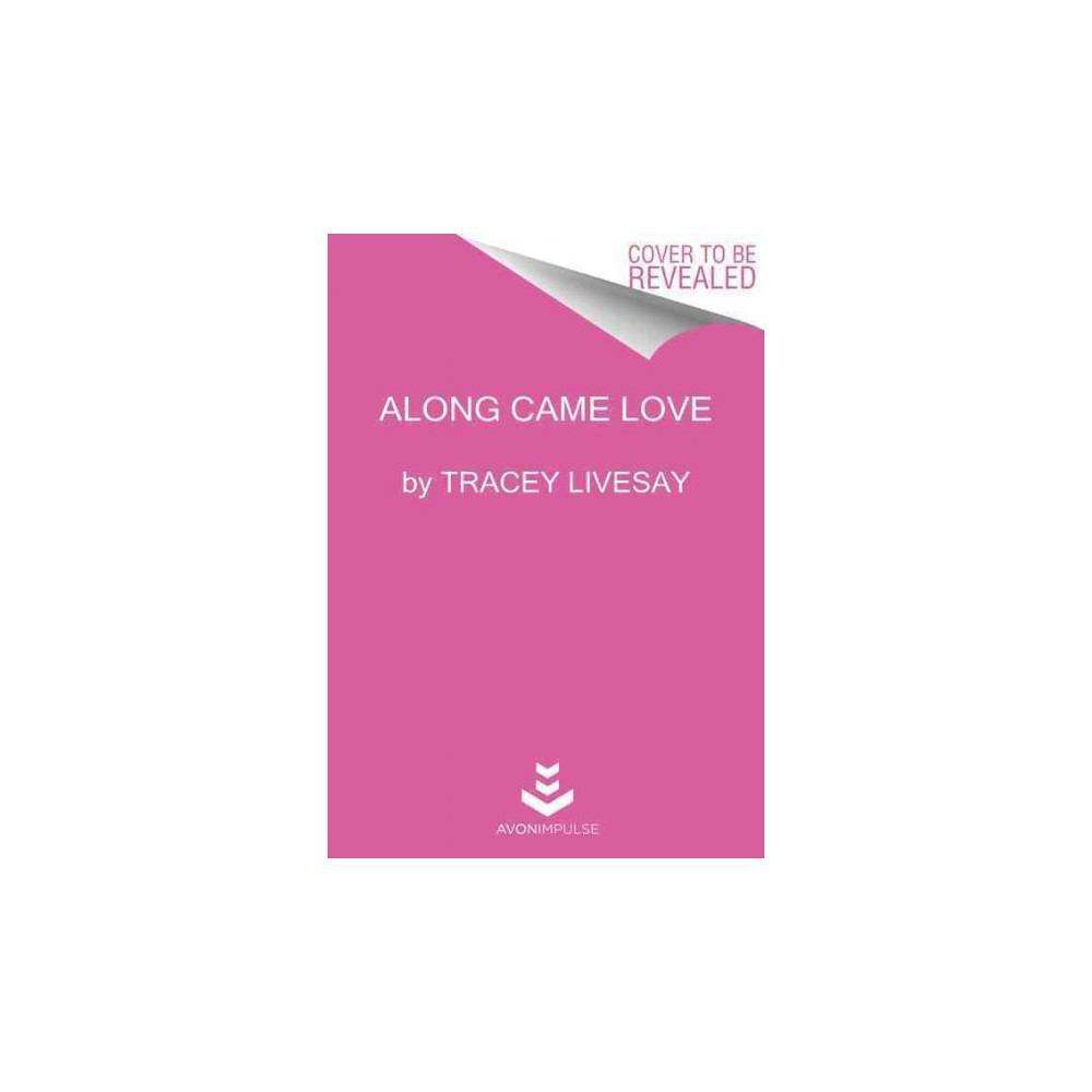Along Came Love (Paperback) (Tracey Livesay)