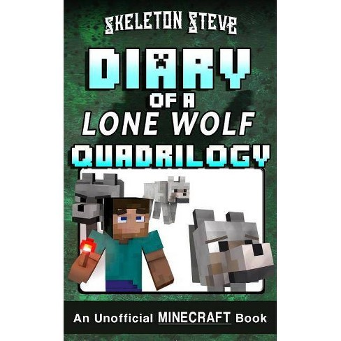 Diary of a Minecraft Lone Wolf (Dog) Full Quadrilogy - by Skeleton Steve  (Paperback)