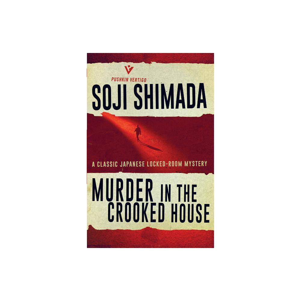 Murder In The Crooked House Pushkin Vertigo By Soji Shimada Paperback