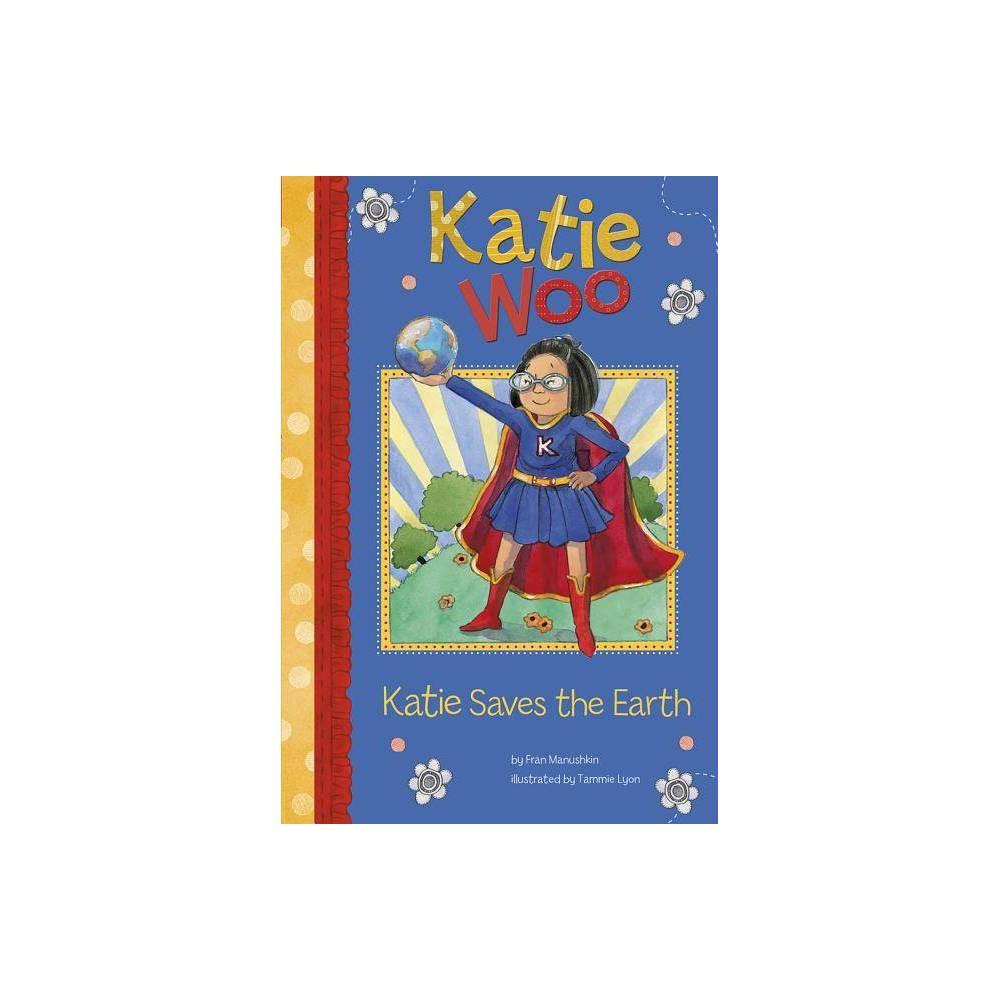 Katie Saves The Earth Katie Woo By Fran Manushkin Paperback