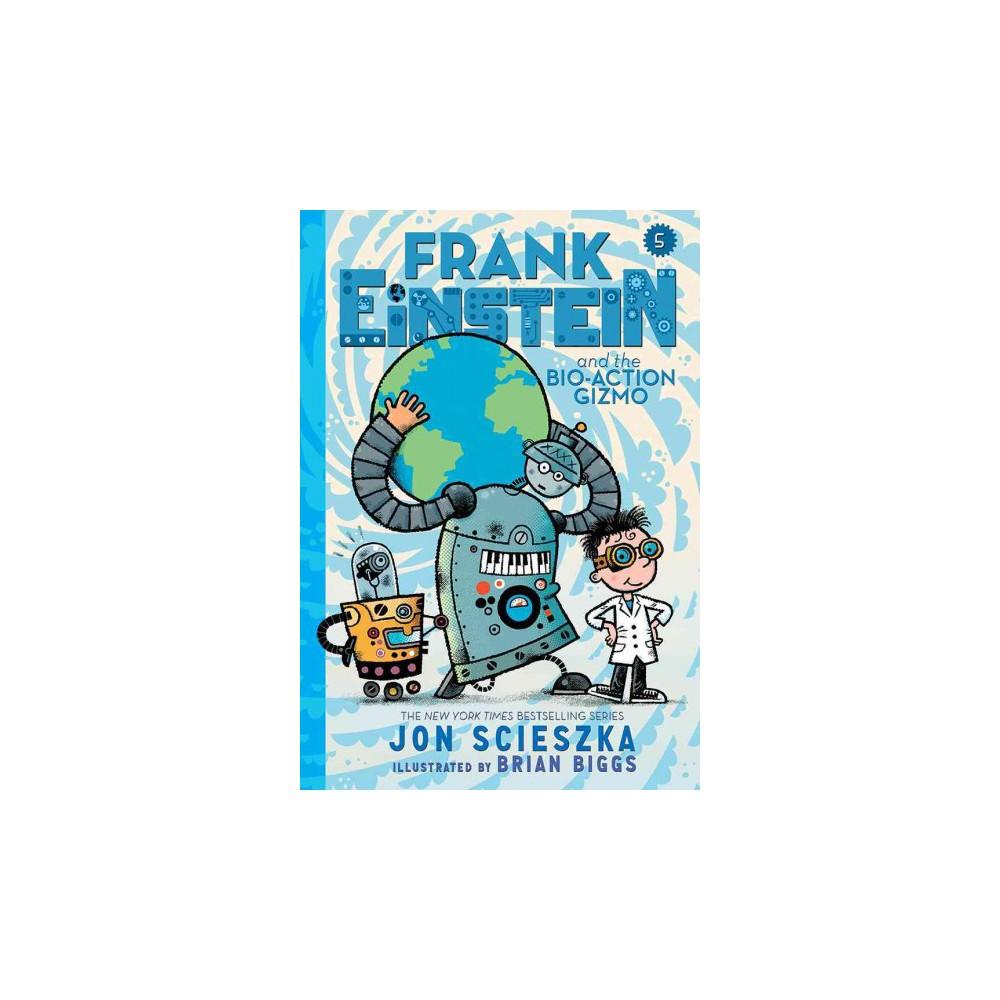 Frank Einstein and the Bio-Action Gizmo - (Frank Einstein) by Jon Scieszka (Hardcover)