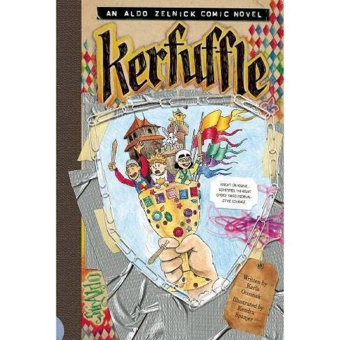 Kerfuffle Aldo Zelnick Comic Novel By Karla Oceanak Hardcover Target