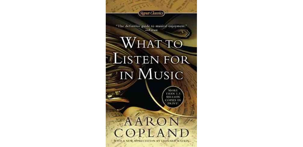 What to Listen for in Music - Reissue by Aaron Copland (P...