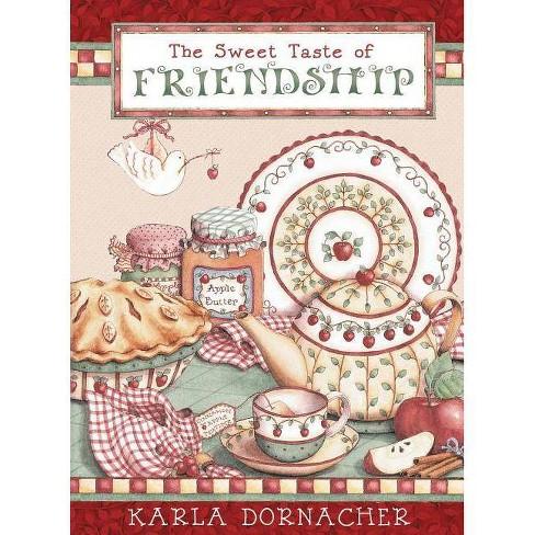 The Sweet Taste of Friendship - by  Karla Dornacher (Hardcover) - image 1 of 1