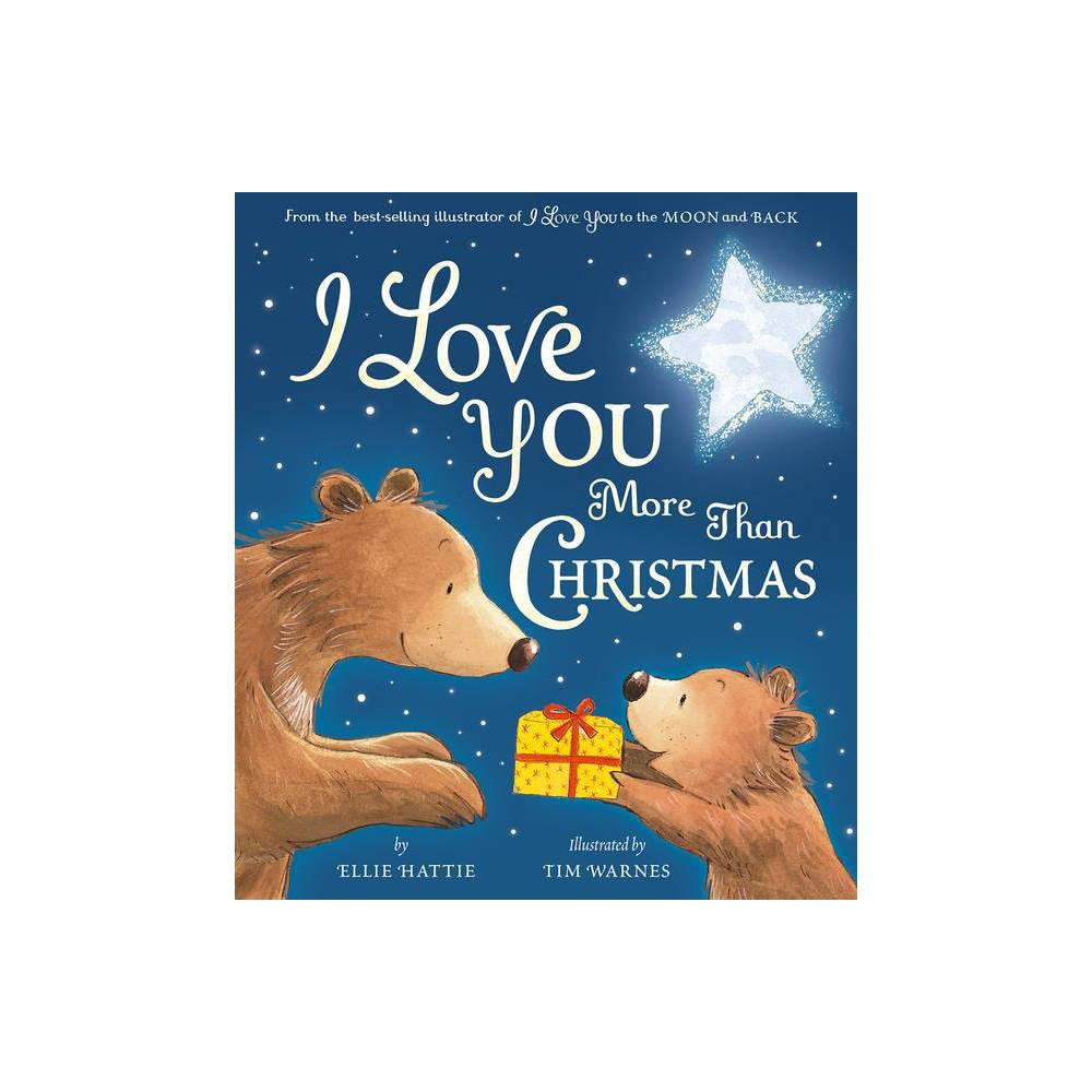 I Love You More Than Christmas By Ellie Hattie Hardcover