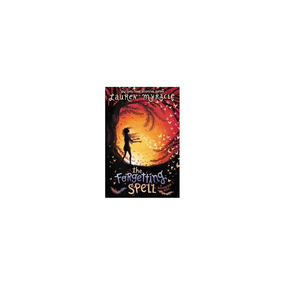 Forgetting Spell - Reprint (Wishing Day) by Lauren Myracle (Paperback)