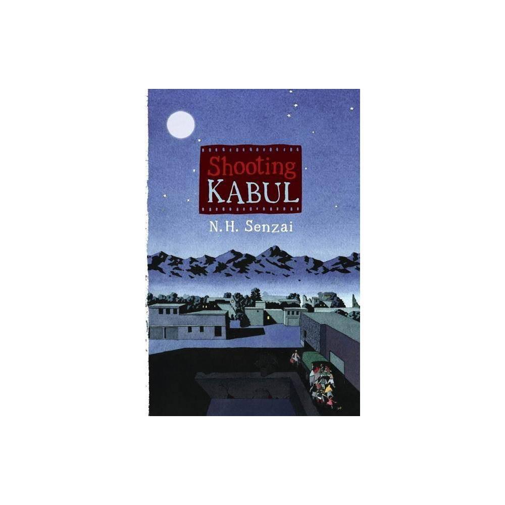 Shooting Kabul Paula Wiseman Books By N H Senzai Hardcover