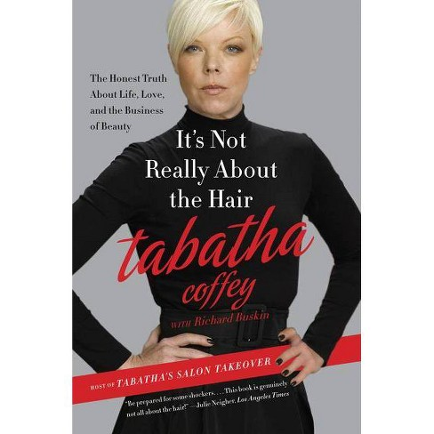 It's Not Really about the Hair - by  Tabatha Coffey (Paperback) - image 1 of 1