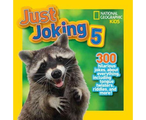 Just Joking 5 : 300 Hilarious Jokes About Everything, Including Tongue Twisters, Riddles, and More! - image 1 of 1