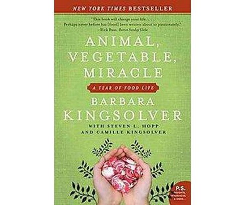 Animal, Vegetable, Miracle (Reprint) (Paperback) by Barbara Kingsolver - image 1 of 1