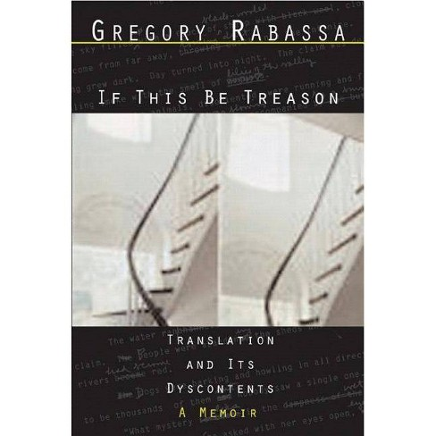 If This Be Treason: Translation and Its Dyscontents - by  Gregory Rabassa (Paperback) - image 1 of 1
