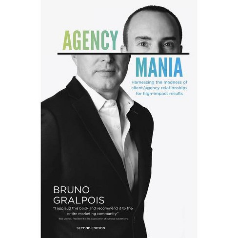 Agency Mania - 2nd Edition by  Bruno Gralpois (Paperback) - image 1 of 1