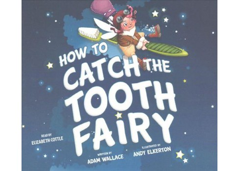 How to Catch the Tooth Fairy (Unabridged) (CD/Spoken Word) (Adam Wallace) - image 1 of 1