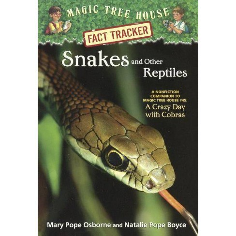 Snakes and Other Reptiles - (Magic Tree House Fact Tracker) by  Mary Pope Osborne & Natalie Pope Boyce - image 1 of 1