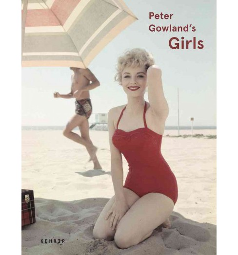 Peter Gowland's Girls (Hardcover) - image 1 of 1