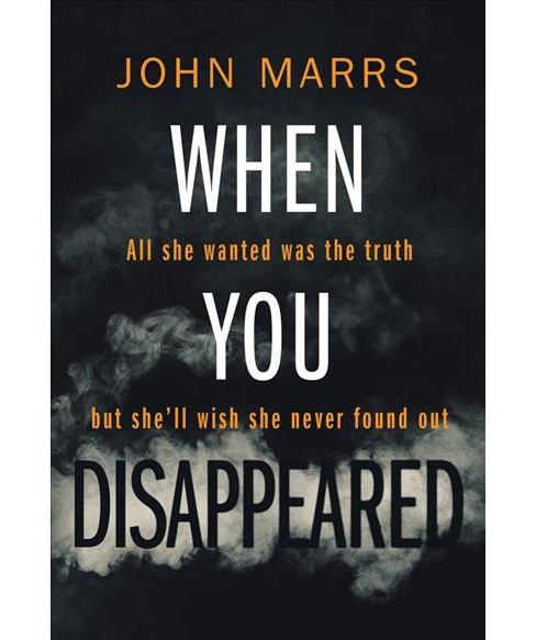 When You Disappeared (Reprint) (Paperback) (John Marrs) - image 1 of 1
