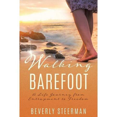 Walking Barefoot - by  Beverly Steerman (Paperback) - image 1 of 1