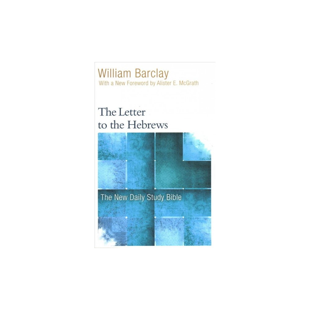 Letter to the Hebrews - (New Daily Study Bible) by William Barclay (Paperback)