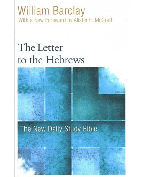 Letter to the Hebrews -  (New Daily Study Bible) by William Barclay (Paperback) - image 1 of 1