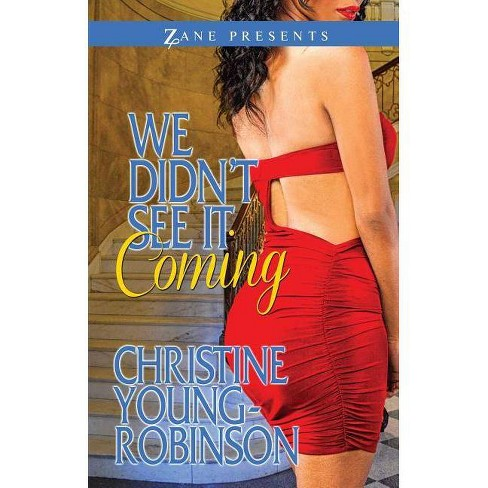 We Didn't See It Coming - (Zane Presents) by Christine Young-Robinson  (Paperback)