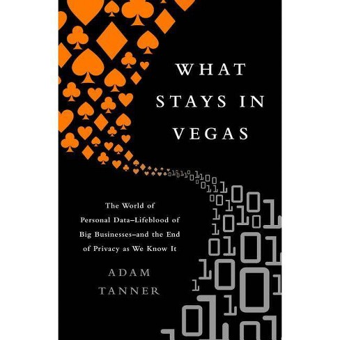 What Stays in Vegas - by  Adam Tanner (Hardcover) - image 1 of 1