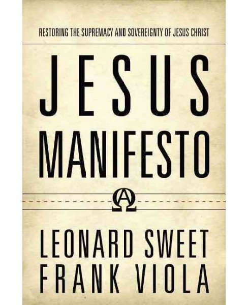 Jesus Manifesto : Restoring the Supremacy and Sovereignty of Jesus Christ (Reprint) (Paperback) (Leonard - image 1 of 1