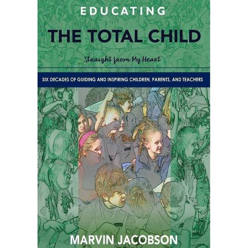 Educating the Total Child - by  Marvin Jacobson (Hardcover) - image 1 of 1