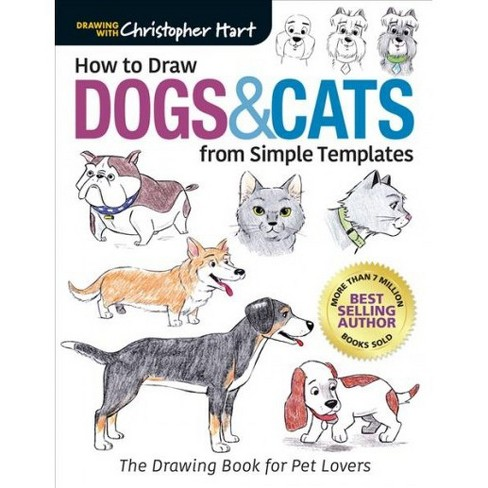 How To Draw Dogs Cats From Simple Templates The Drawing Book For