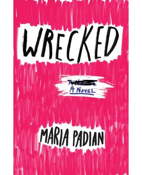 Wrecked -  Reprint by Maria Padian (Paperback) - image 1 of 1