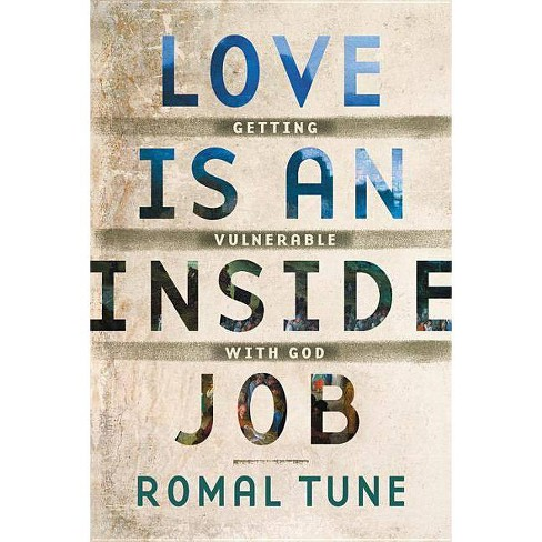 Love Is an Inside Job - by  Romal Tune (Paperback) - image 1 of 1