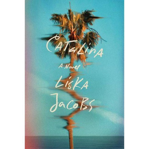 Catalina - by  Liska Jacobs (Paperback) - image 1 of 1