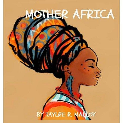 Mother Africa - by  Taylre R Malloy (Hardcover) - image 1 of 1