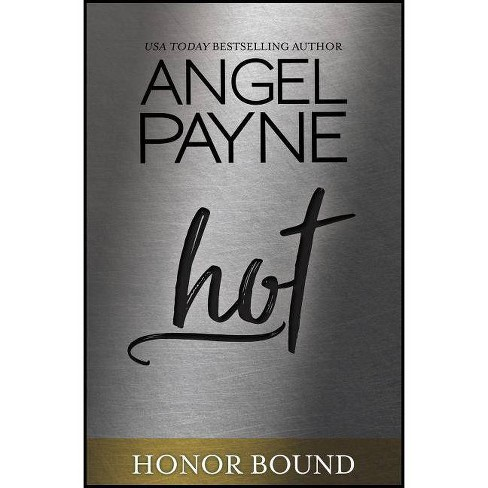 Hot - (Honor Bound) by  Angel Payne (Paperback) - image 1 of 1