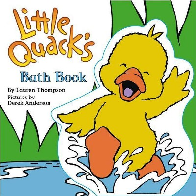 Little Quack's Bath Book - by  Lauren Thompson (Mixed Media Product)