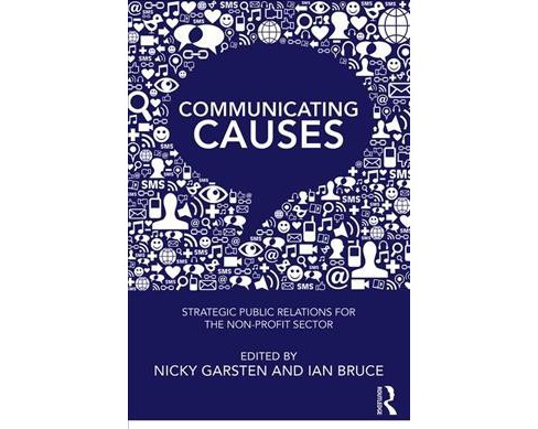 Communicating Causes : Strategic Public Relations for the Non-profit Sector -  (Paperback) - image 1 of 1